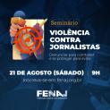Seminário abordará como se proteger e denunciar a violência contra jornalistas