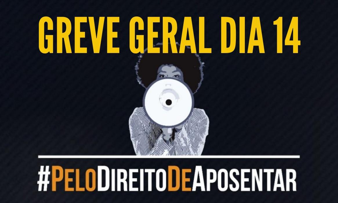 Greve geral dia 14 contra a reforma da Previdência e todos os desgovernos de Bolsonaro