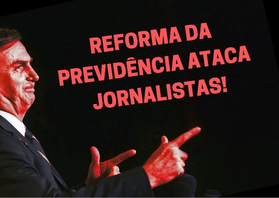 Jornalistas também vão sofrer com a reforma da previdência de Bolsonaro